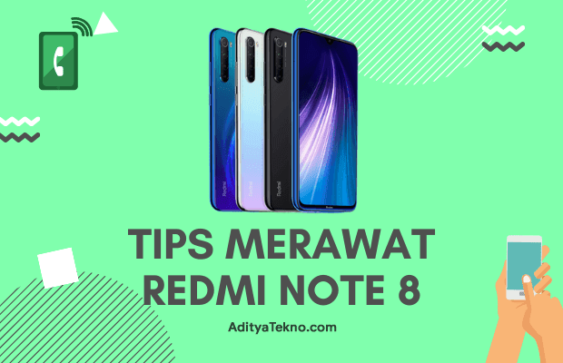 Tips Merawat HP Redmi Note 8