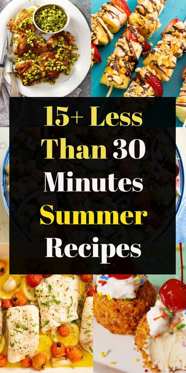 15+ Less Than 30 Minutes Summer Recipes - These less than 20 minutes summer recipes wonders are quick, easy and perfect for a delicious family meal. Hope help you and enjoy the summer! #grillingrecipe #grilling #grilled #summerrecipe #summerfood #summerdessert #familymeals #easyrecipe #easydinnerrecipe #whole30 #easysummerrecipe