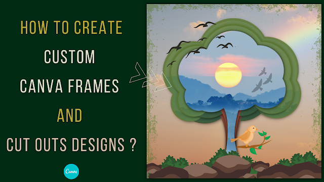 How to create custom canva frames and cut outs design ?