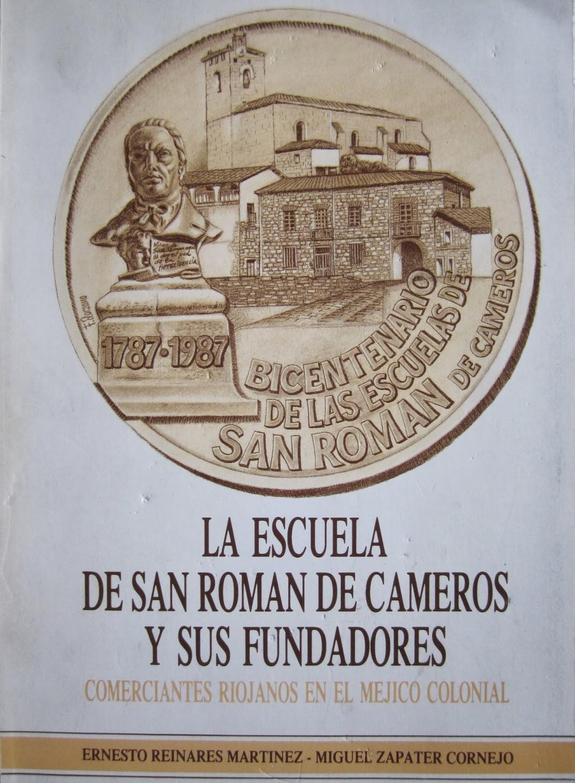 Reinares Martínez, Ernesto y Zapater Cornejo, Miguel, La escuela de San Román de Cameros y sus fundadores. Comerciantes riojanos en el Méjico colonial