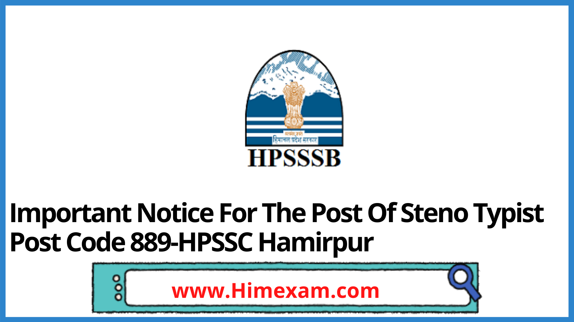Important Notice For The Post Of Steno Typist Post Code 889-HPSSC Hamirpur