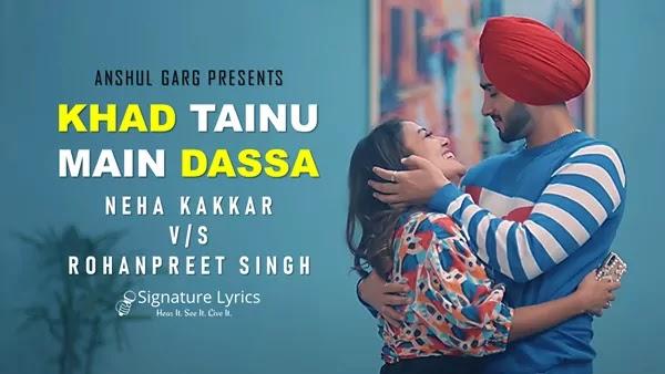 Khad Tainu Main Dassa Lyrics - Neha Kakkar| Rohanpreet Singh