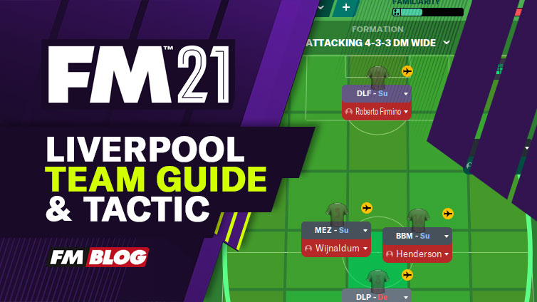 Football Manager 2021 Liverpool Team Guide Tactic FM21