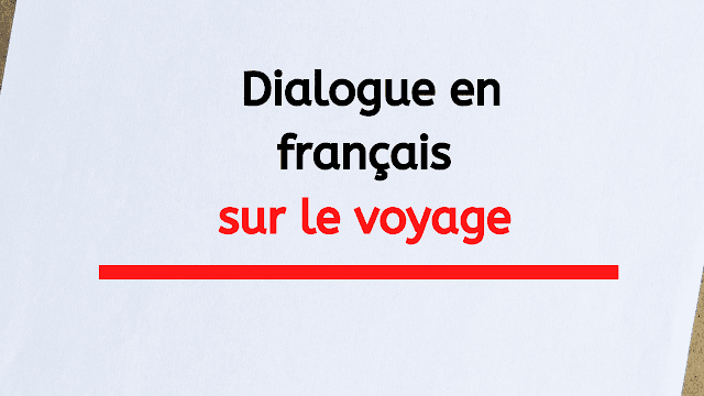 Dialogue en français sur le voyage