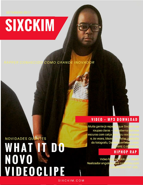 SIXCKIM DISPONIBILIZA O VIDEOCLIPE DA MÚSICA 'WHAT IT DO'
