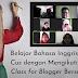"Belajar Menulis Bahasa Inggris ""Cas Cis Cus"" dengan Mengikuti Writing Class for Blogger Bersama TBI"