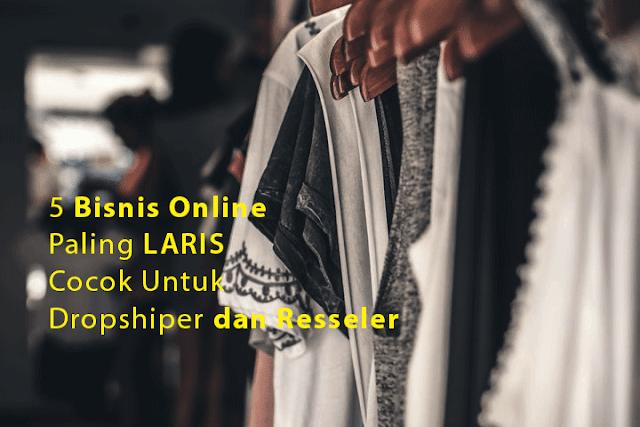 5 Produk Bisnis Online Paling Laris Cocok Untuk Resseler ...