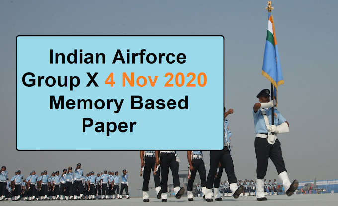 Airforce Group X 4 November 2020 Memory Based Previous Year Paper pdf Download
