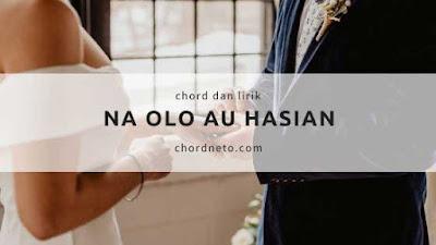 Chord Na Olo Au Hasian - Maria Pasaribu