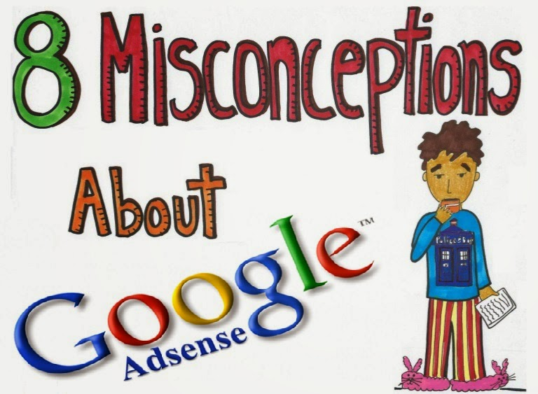 8 Misconceptions About Google AdSense