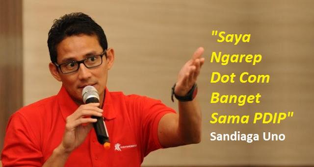 Sandiaga Uno: Saya Ngarep Dot Com Banget Sama PDIP
