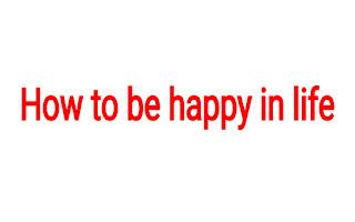 जीवन में खुश कैसे रहे (How to be happy in life by madanah)