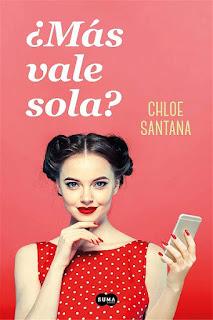 ¿Más vale sola? | Chloe Santana | Suma