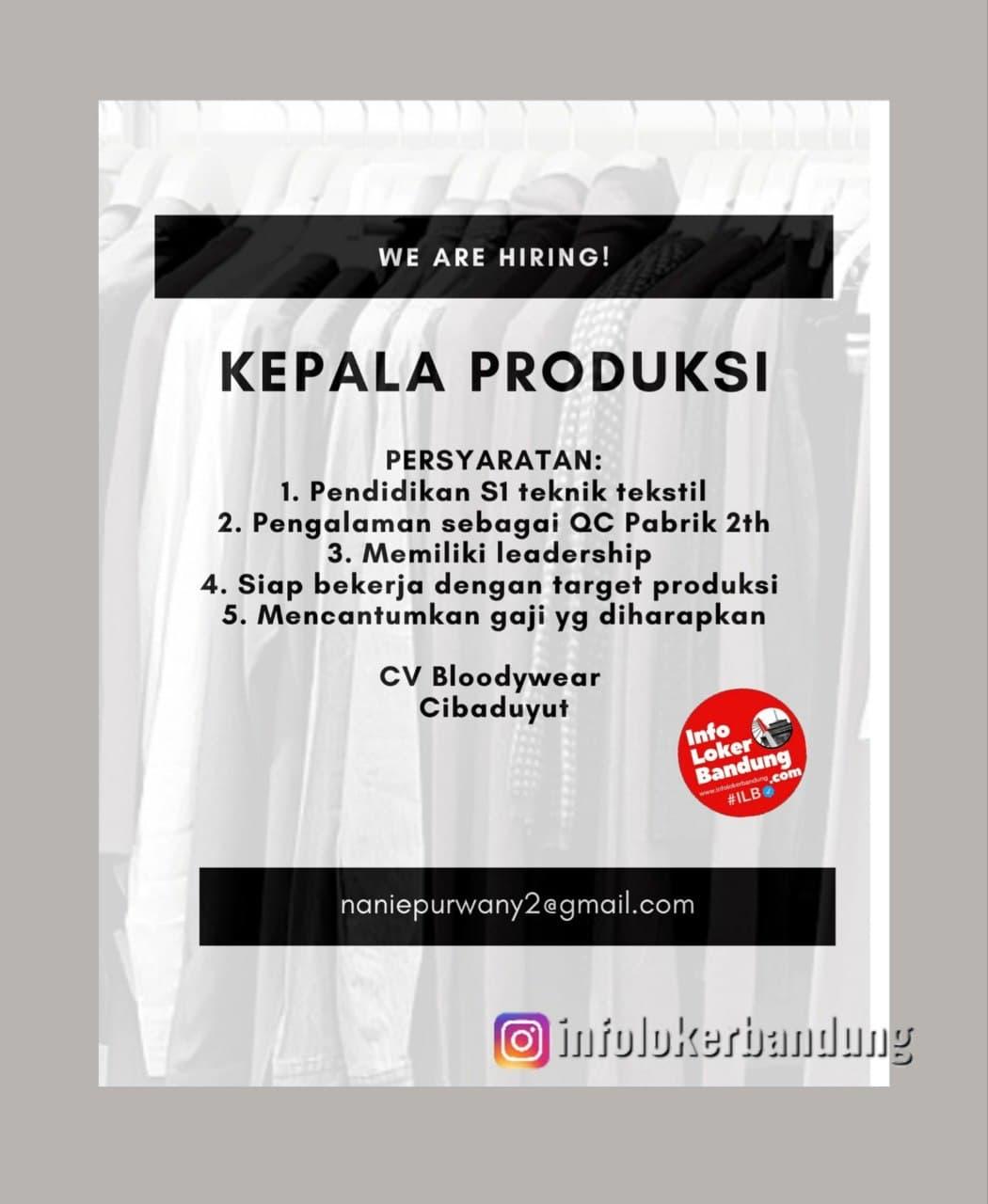 Lowongan Kerja Kepala Produksi CV Bloodywear Bandung Mei 2021