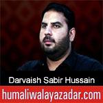 https://humaliwalaazadar.blogspot.com/2019/09/darvaish-sabir-hussain-nohay-2020.html