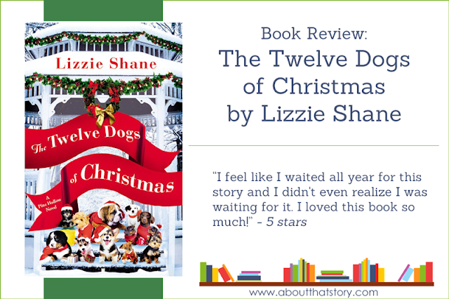 Book Review: The Twelve Dogs of Christmas by Lizzie Shane | About That Story