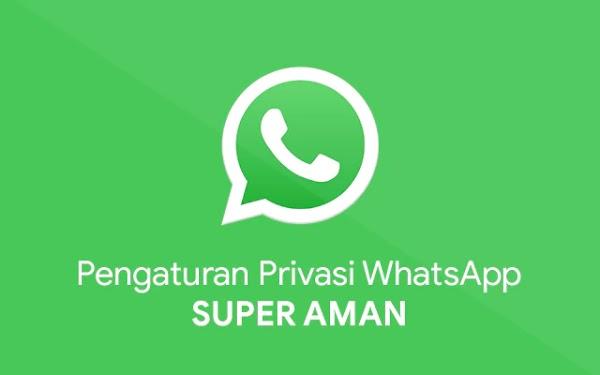 Pengaturan Privasi WhatsApp, Super Rahasia