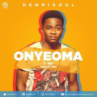 Gospel Song: Download Onyeoma By Henrisoul Ft Nimix | @Henrisoul