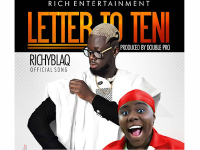 [Music] RichyBlaq _ Letter to Teni