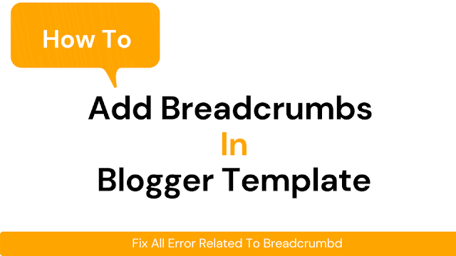 How To Add Breadcrumbs In Blogger Template: Complete Guide