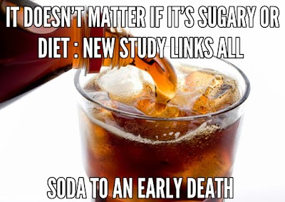 It  doesn't matter if it's sugary or diet : New Study links all soda to an early death