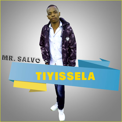 Mr. Salvo - Tiyissela (Marrabenta) 2019   Download Mp3