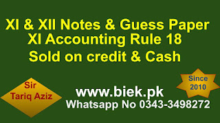 XI Accounting Rule 18 Sold on credit & Cash www.biek.pk