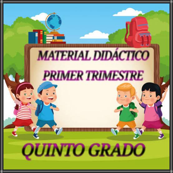 MATERIAL DIDÁCTICO-PRIMER TRIMESTRE-QUINTO GRADO