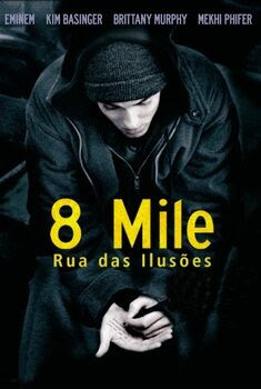8 Mile: Rua das Ilusões Torrent – BluRay 720p/1080p Dual Áudio
