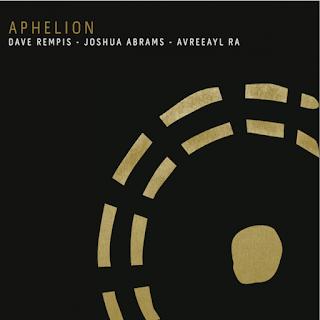 David Rempis, Joshua Abrams, Avreeayl Ra, Aphelion