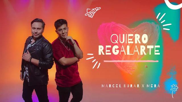 """Marcel Burar y Mera unen fuerzas y cantan al amor en """"Quiero Regalarte"""""""