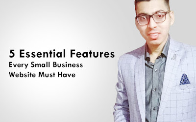 5 Essential Features Every Small Business Website Must Have
