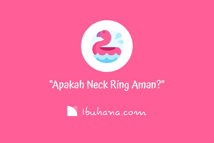 apakah pelampung leher aman untuk bayi?