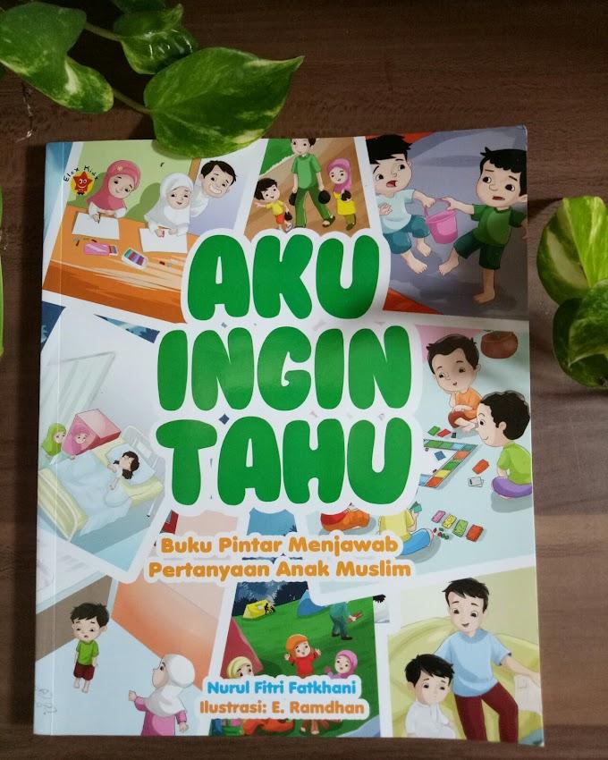 Buku Anak: Aku Ingin Tahu