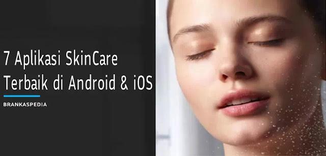 Aplikasi Skincare Gratis Terbaik