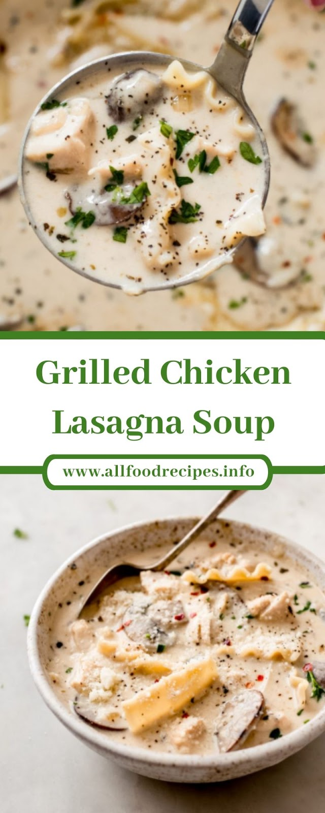 Grilled Chicken Lasagna Soup