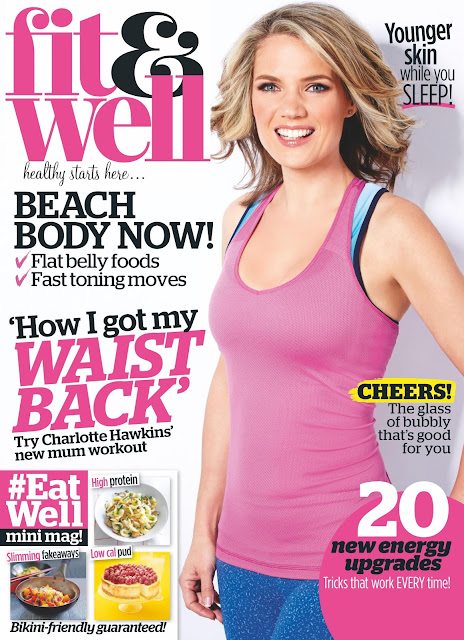 Television Presenter, @ Charlotte Hawkins - Fit & Well Magazine issue July 2016
