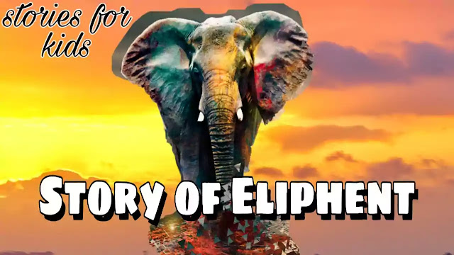 [Story for kids] Elephant of story in English
