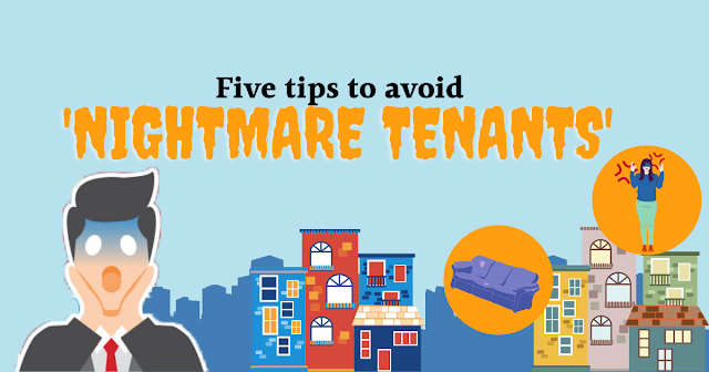 tips on how to avoid your new tenant turning into a nightmare: