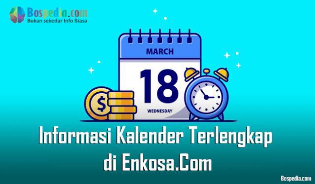 Informasi Kalender Terlengkap di Enkosa.Com