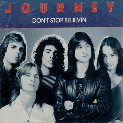 Don´t stop believin´ . Journey