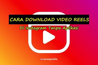 Tutorial Download Video Reels Instagram Tanpa Aplikasi