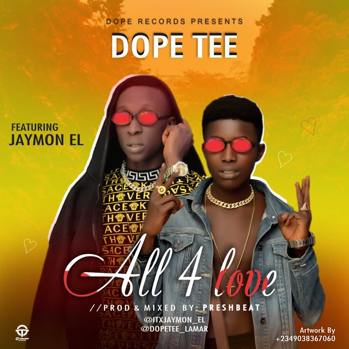 [Music] Dopetee ft Jaymon El - All 4 love (prod. Preshbeats)