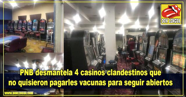 PNB desmantela 4 casinos clandestinos que no quisieron pagarles vacunas