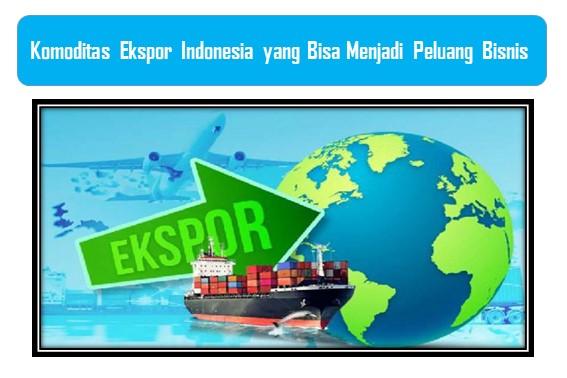 Komoditas Ekspor Indonesia