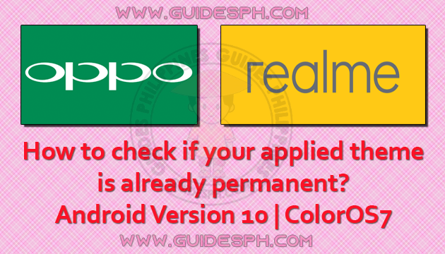 How to Check if your applied Theme is already permanent? (Oppo and Realme Android Version 10)