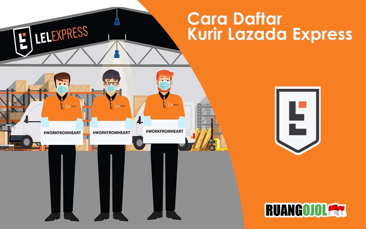Cara Daftar Kurir Lazada Express atau LEX ID Terbaru 2021