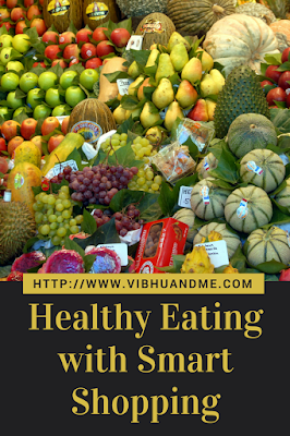 Healthy Eating with Smart Shopping - Vibhu & Me
