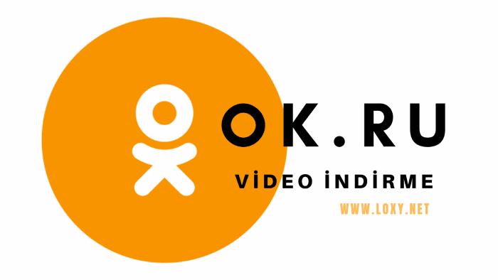 Ok.Ru HD Video İndirme (Programsız ve İndirme Sitesi Kullanmadan)