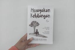 """Tiga Random Puisi dalam Buku """"Merayakan Kehilangan"""" Karya Brian Khrisna"""